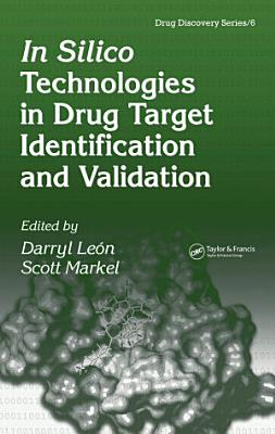 In Silico Technologies in Drug Target Identification and Validation