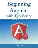 Beginning Angular with Typescript  updated to Angular 9  PDF