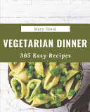 365 Easy Vegetarian Dinner Recipes Book PDF