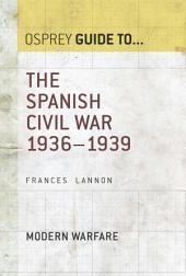 The Spanish Civil War: 1936–1939