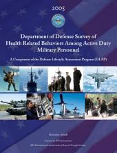 Department of Defense Survey of Health Related Behaviors Among Active Duty Military Personnel: A Component of the Defense Lifestyle Assessment Program