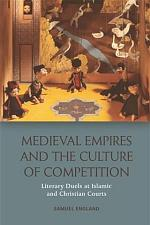 Medieval Empires and the Culture of Competition