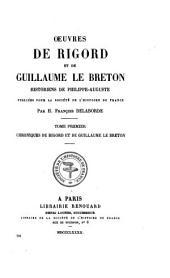 Œuvres de Rigord et de Guillaume le Breton, historiens de Philippe-Auguste: Chroniques de Rigord et de Guillaume le Breton