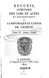 Recueil authentique des lois et actes du Gouvernement de la République et Canton de Genève: Volume2
