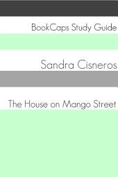 The House on Mango Street (Study Guide): Teacher Lesson Plans and Study Guide