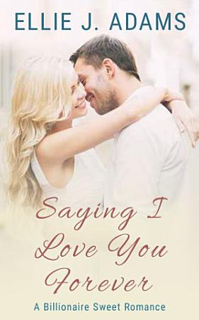 Saying I Love You Forever PDF