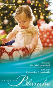 Un bébé pour Noël - Rencontre à Lewisville
