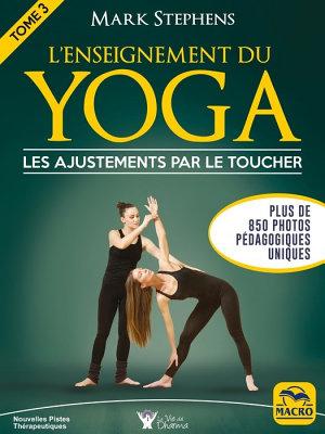 L enseignement du yoga   Tome 3   les ajustements par le toucher PDF