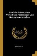 Lateinisch Deutsches W  rterbuch F  r Medicin Und Naturwissenschaften PDF