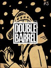 Double Barrel #3 : Issue 3