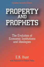Property and Prophets: The Evolution of Economic Institutions and Ideologies: The Evolution of Economic Institutions and Ideologies, Edition 7