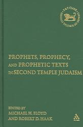 Prophets Prophecy And Prophetic Texts In Second Temple Judaism Book PDF
