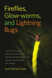 Fireflies  Glow worms  and Lightning Bugs Book
