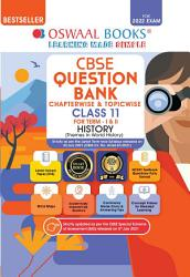 Oswaal CBSE Question Bank Class 11 For Term I   II History Book Chapterwise   Topicwise Includes Objective Types   MCQ s  For 2021 22 Exam  PDF