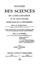 Histoire des sciences de l'organisation et de leurs progrès, comme base de la philosophie: Volume1