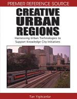 Creative Urban Regions: Harnessing Urban Technologies to Support Knowledge City Initiatives
