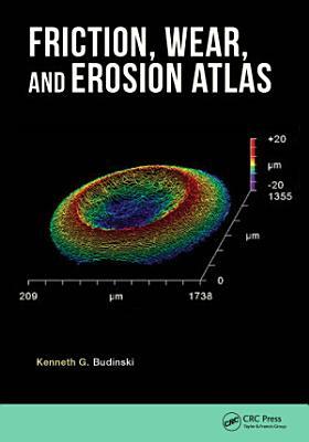 Friction  Wear  and Erosion Atlas PDF