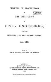 Minutes of Proceedings of the Institution of Civil Engineers: Volume 103