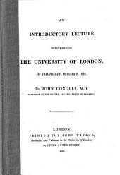 An introductory lecture delivered in the University of London, on Thursday, October 2, 1828
