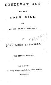Observations on the Corn Bill: Now Depending in Parliament