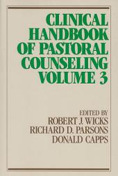 Clinical Handbook of Pastoral Counseling: Volume 3