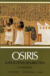 Osiris and the Egyptian Resurrection: Volume 1