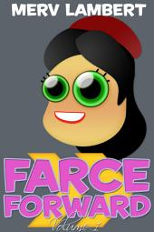 Farce Forward - Volume 1