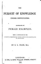 The pursuit of knowledge under difficulties [by G.L. Craik]. Continuation