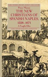 The New Christians of Spanish Naples 1528-1671: A Fragile Elite
