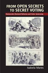 From Open Secrets to Secret Voting: Democratic Electoral Reforms and Voter Autonomy
