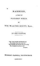 Marmion: A Tale of Flodden Field. In six cantos ...