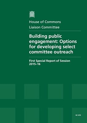 HC 470   Building public engagement  Options for developing select committee outreach PDF
