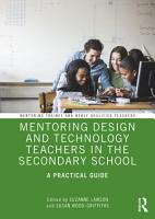 Mentoring Design and Technology Teachers in the Secondary School PDF