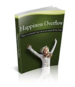 How To Cherish Your Life And Be Happy All The Time Book
