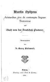 Aristarchus; sive, De contemptu linguae teutonicae: und Buch von der deutschen poeterey