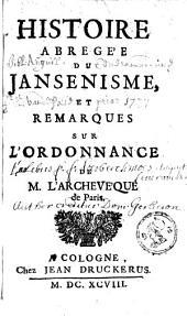 Histoire abregée du jansenisme et remarques sur l'ordonnance de M. l'archêveque de Paris