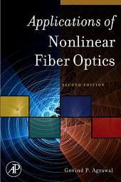 Applications of Nonlinear Fiber Optics: Edition 2