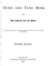 Hymn and Tune Book for the Church and the Home: And Services for Congregational Worship