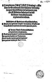Complures Luciani dialogi a Desiderio Erasmo Roterodamo vtriusq[ue] lingue doctissimo, in latinum conuersi: Additis fabularu[m] & difficilium vocabulorum explanationibus. Distichon ab Hadriano Barla[n]do lusum Gręcia me genuit, nuper facundus Erasmus Trastulit in latium, munere plaude puer. Leuini Linij Endecasyllabon ad puerum emptorem [...].
