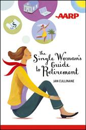 The Single Woman's Guide to Retirement