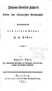Johann Gottlieb Fichte's Leben und literarischer Briefwechsel: Band 2