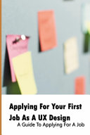 Applying For Your First Job As A UX Design