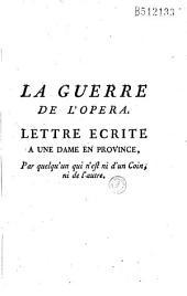 La Guerre de l'opera. Lettre ecrite a une dame en province, Par quelqu'un qui n'est ni d'un Coin, ni de l'autre [i. e. Jacques Cazotte]