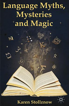 Language Myths  Mysteries and Magic PDF
