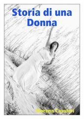 Storia Di Una Donna: di Morena Casolari