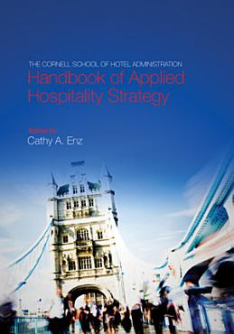 The Cornell School of Hotel Administration Handbook of Applied Hospitality Strategy PDF