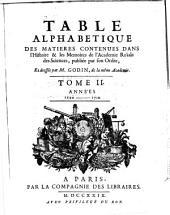 Table alphabétique des matières contenues dans l'Histoire & les Memoires de l'Académie Royale des Sciences: Volume2