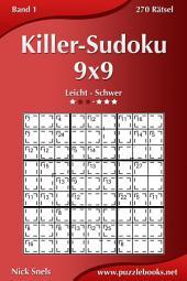 Killer-Sudoku 9x9 - Leicht bis Schwer - Band 1 - 270 Rätsel