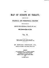 The Map of Europe by Treaty: 1828-1863 (XVI, 777-1588 p.)