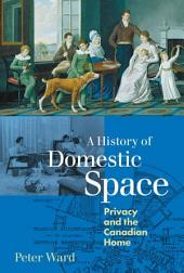 A History of Domestic Space: Privacy and the Canadian Home